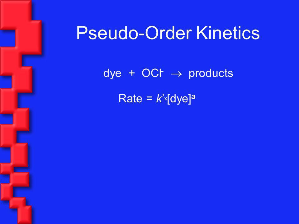 Pseudo-Order Kinetics