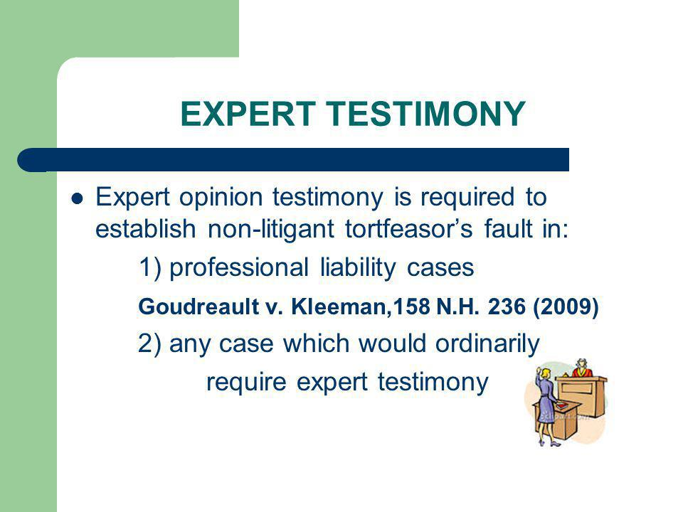 EXPERT TESTIMONY Expert opinion testimony is required to establish non-litigant tortfeasor's fault in: