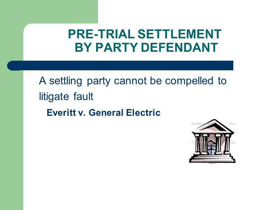 PRE-TRIAL SETTLEMENT BY PARTY DEFENDANT