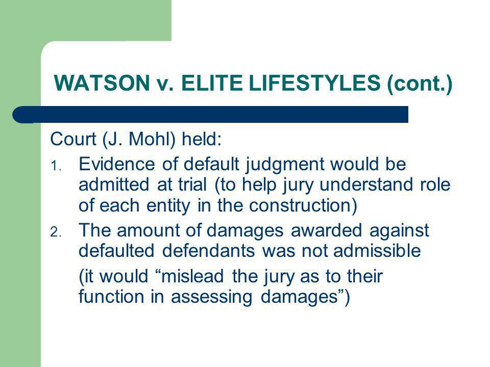 WATSON v. ELITE LIFESTYLES (cont.)
