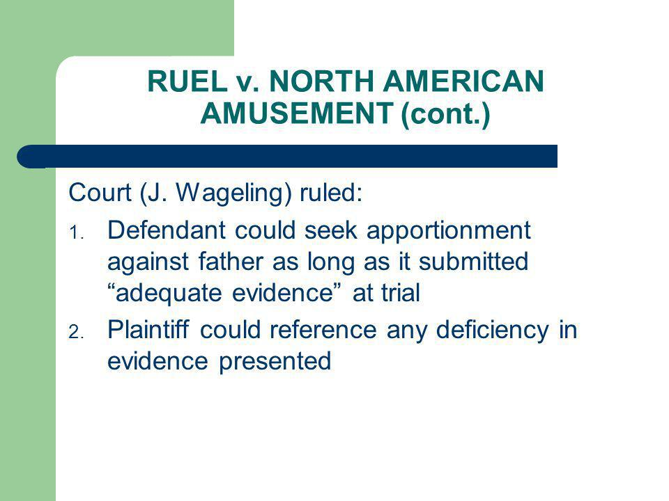 RUEL v. NORTH AMERICAN AMUSEMENT (cont.)