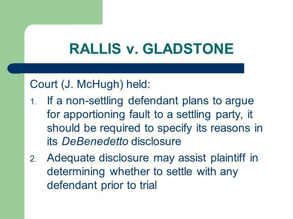 RALLIS v. GLADSTONE Court (J. McHugh) held: