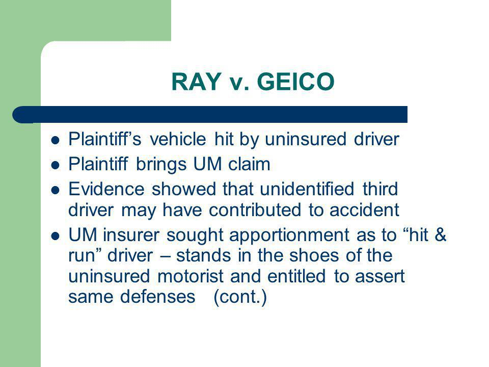 RAY v. GEICO Plaintiff's vehicle hit by uninsured driver