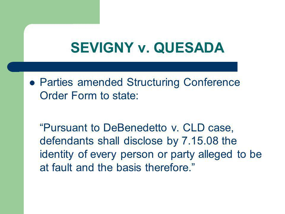 SEVIGNY v. QUESADA Parties amended Structuring Conference Order Form to state: