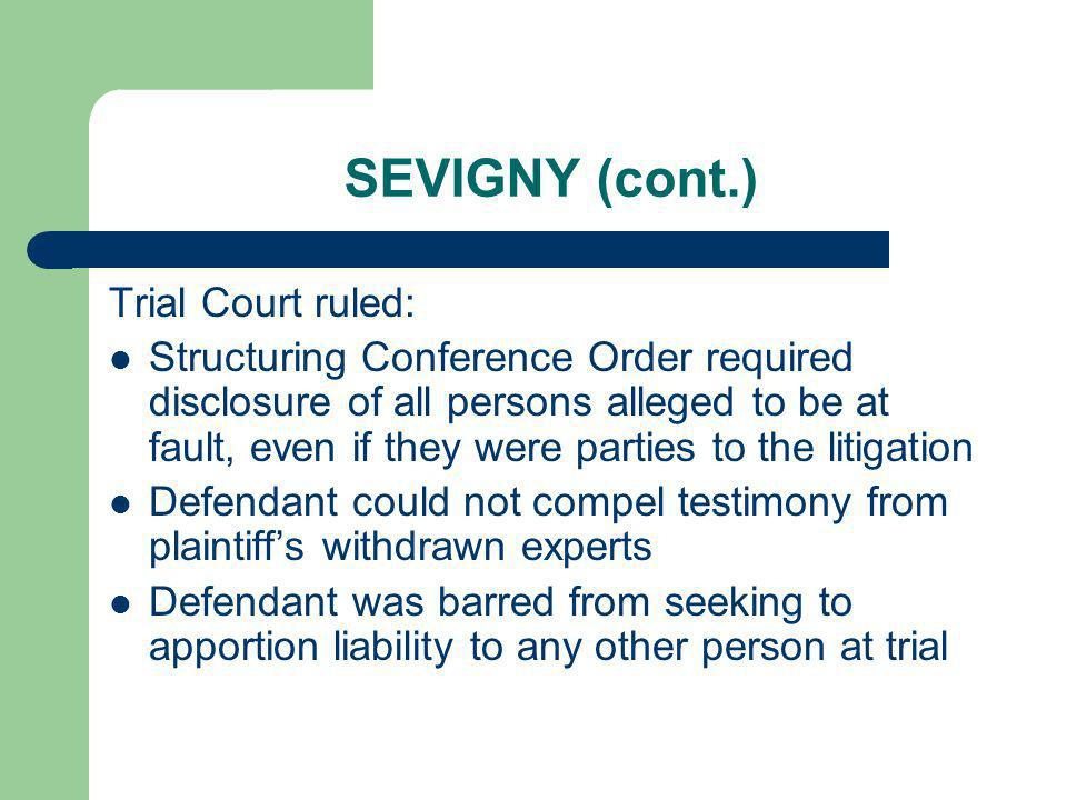 SEVIGNY (cont.) Trial Court ruled: