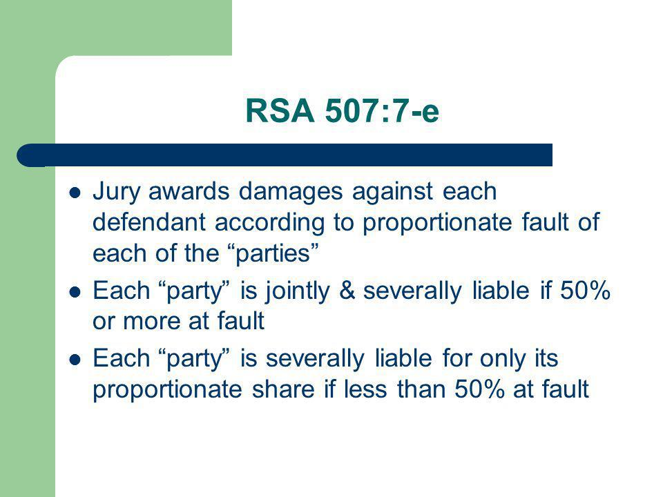 RSA 507:7-e Jury awards damages against each defendant according to proportionate fault of each of the parties