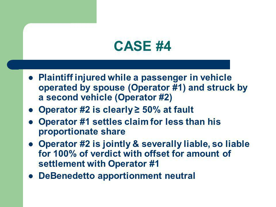 CASE #4 Plaintiff injured while a passenger in vehicle operated by spouse (Operator #1) and struck by a second vehicle (Operator #2)