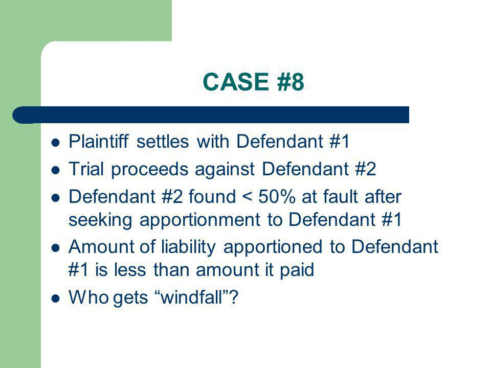 CASE #8 Plaintiff settles with Defendant #1