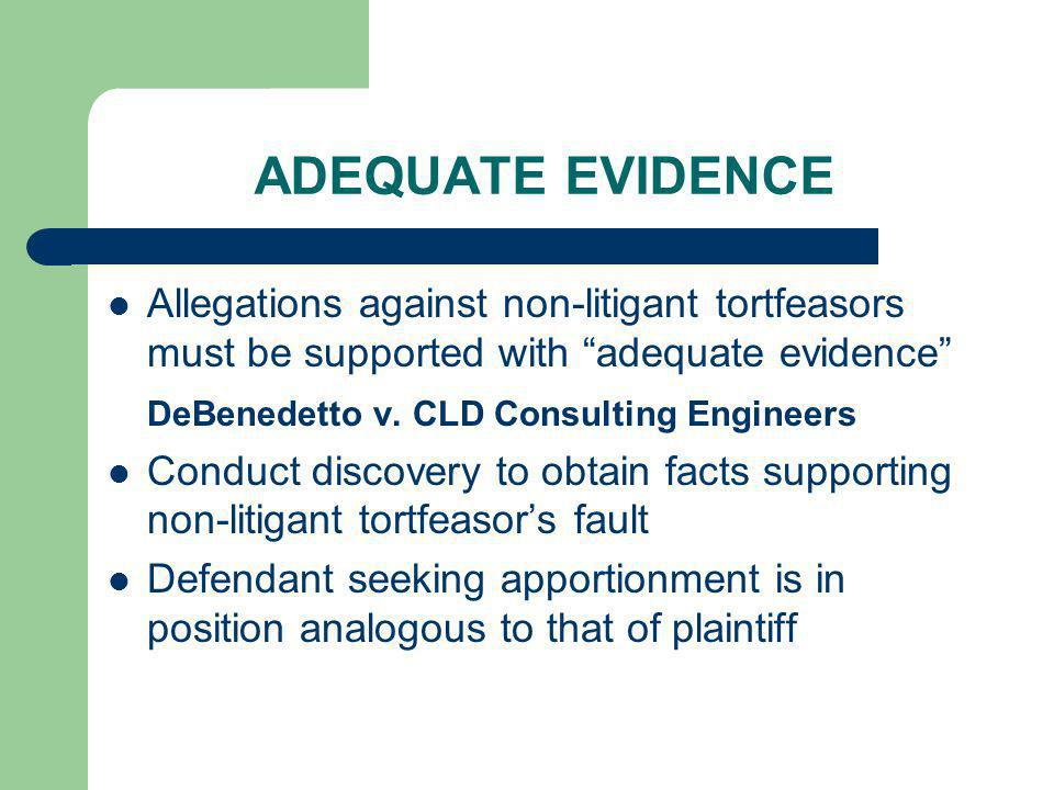 ADEQUATE EVIDENCE Allegations against non-litigant tortfeasors must be supported with adequate evidence