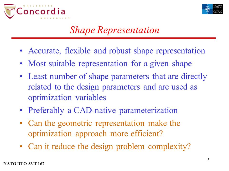 Shape Representation Accurate, flexible and robust shape representation. Most suitable representation for a given shape.