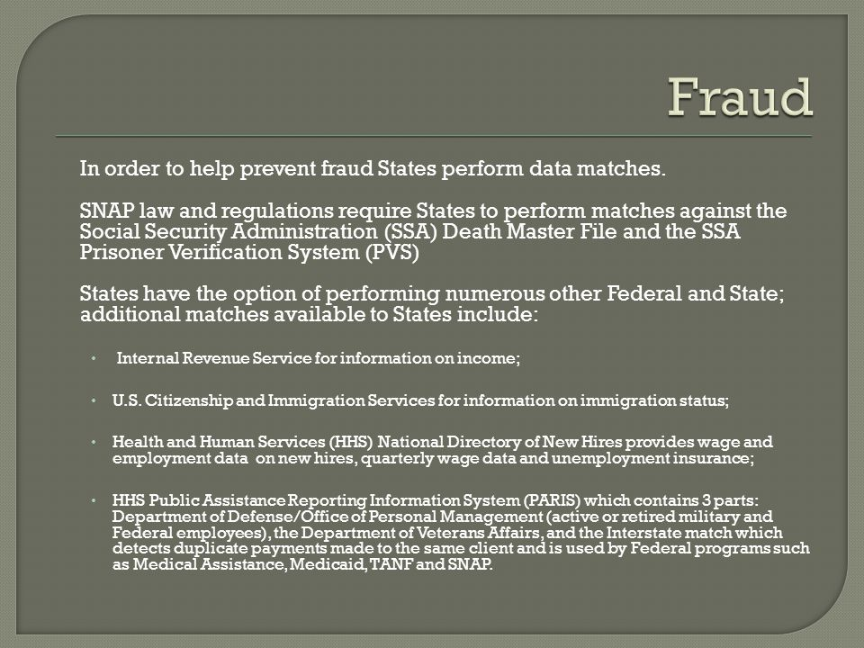 Fraud In order to help prevent fraud States perform data matches.