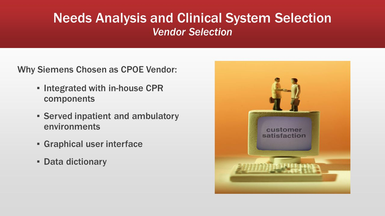 Needs Analysis and Clinical System Selection Vendor Selection