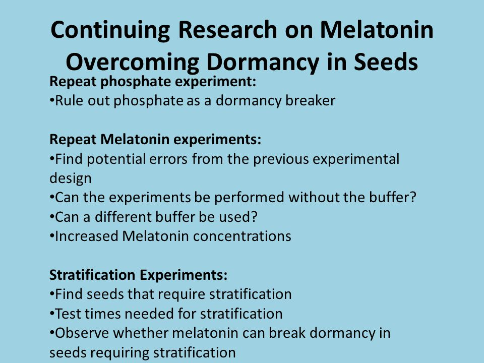 Continuing Research on Melatonin Overcoming Dormancy in Seeds