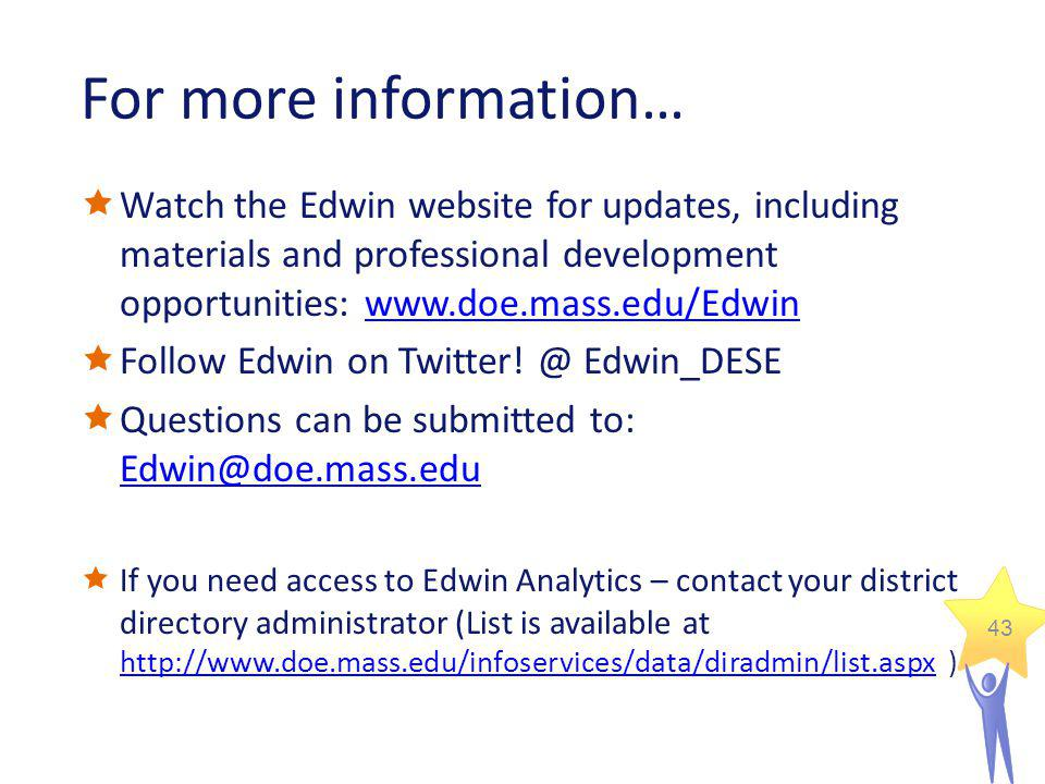 For more information… Watch the Edwin website for updates, including materials and professional development opportunities: www.doe.mass.edu/Edwin.