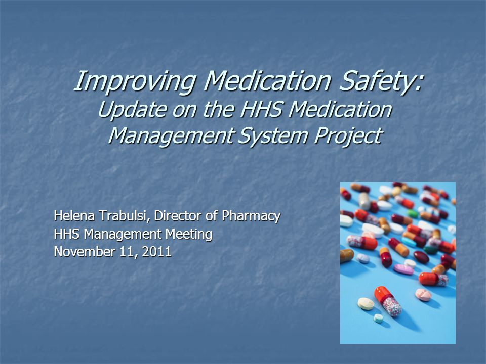 Improving Medication Safety: Update on the HHS Medication Management System Project