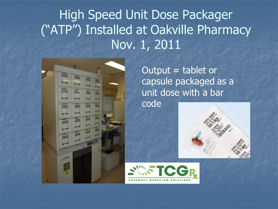 High Speed Unit Dose Packager ( ATP ) Installed at Oakville Pharmacy Nov. 1, 2011