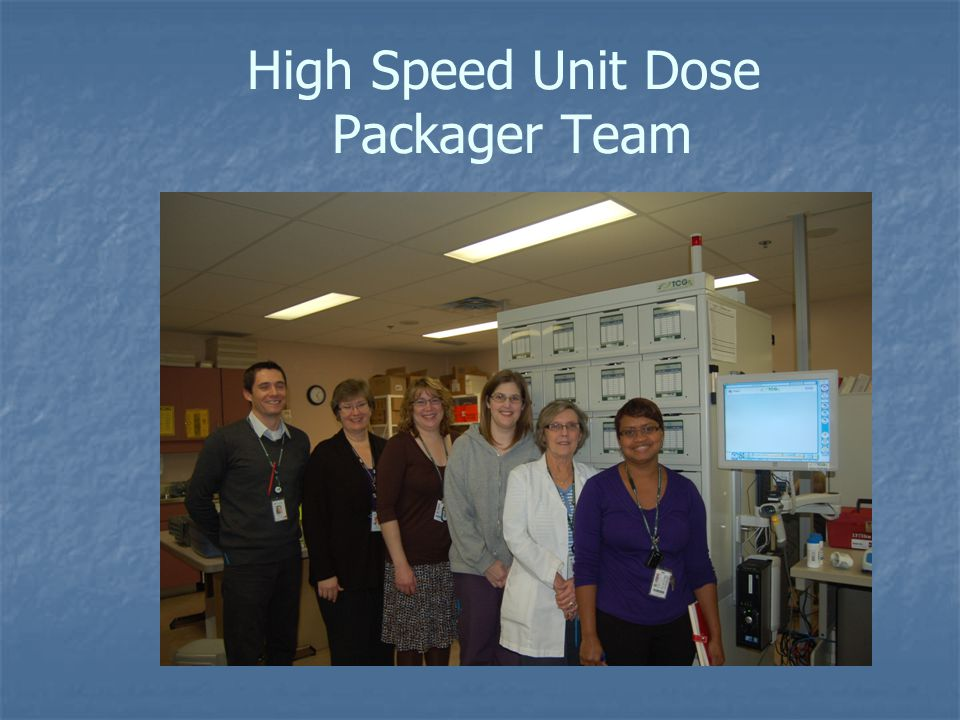 High Speed Unit Dose Packager Team