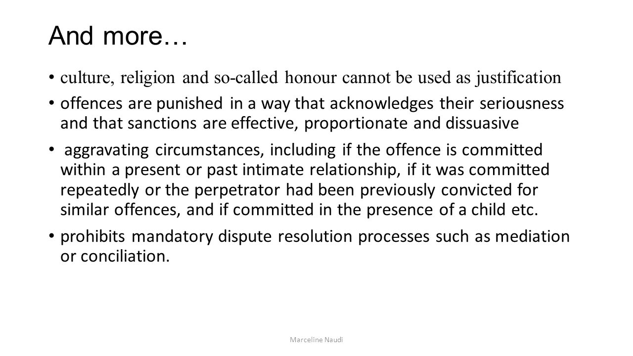 And more… culture, religion and so-called honour cannot be used as justification.