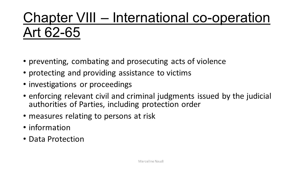 Chapter VIII – International co-operation Art 62-65