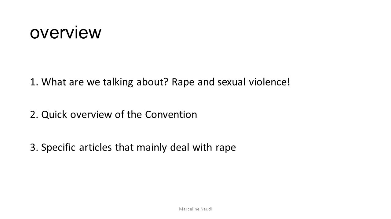 overview 1. What are we talking about Rape and sexual violence!