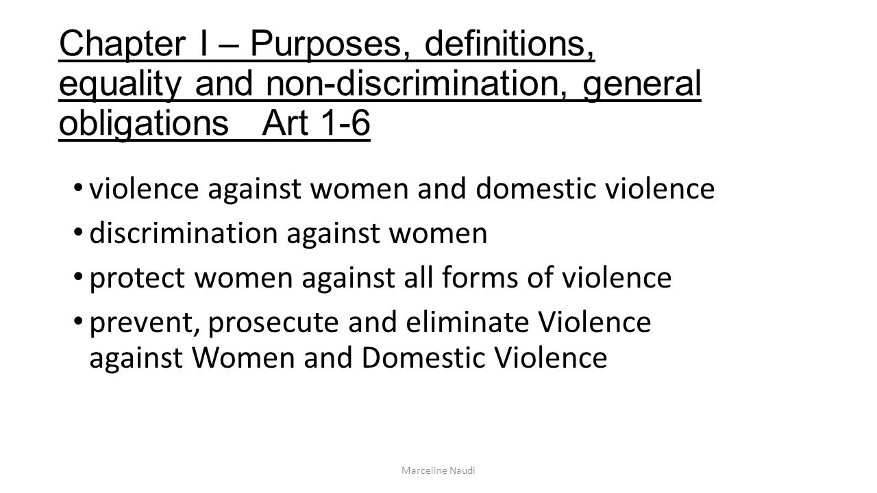 Chapter I – Purposes, definitions, equality and non-discrimination, general obligations Art 1-6