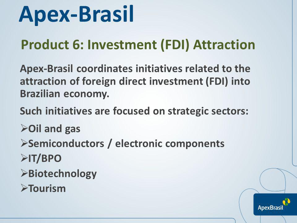 Apex-Brasil Product 6: Investment (FDI) Attraction