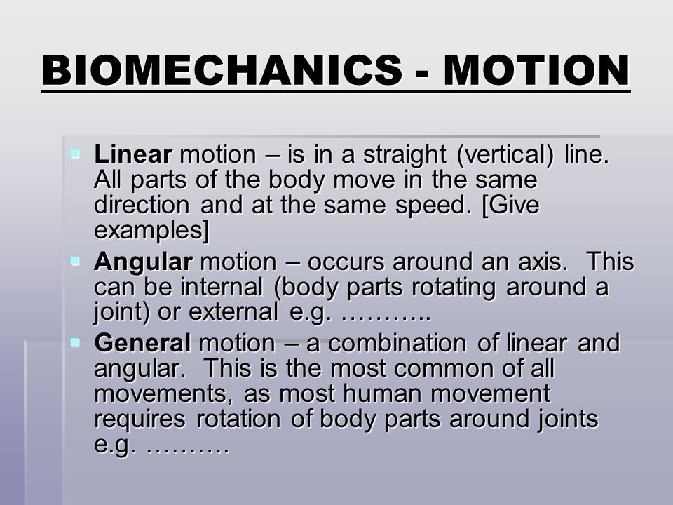 BIOMECHANICS - MOTION