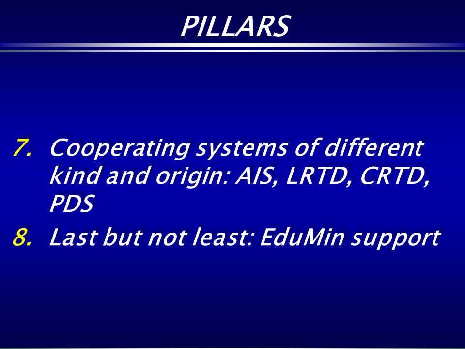 PILLARS Cooperating systems of different kind and origin: AIS, LRTD, CRTD, PDS.
