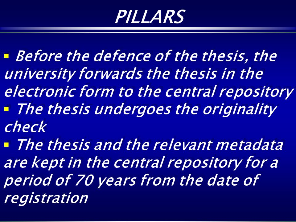 Before the defence of the thesis, the university forwards the thesis in the electronic form to the central repository