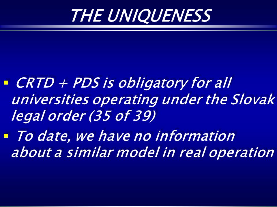 THE UNIQUENESS CRTD + PDS is obligatory for all universities operating under the Slovak legal order (35 of 39)