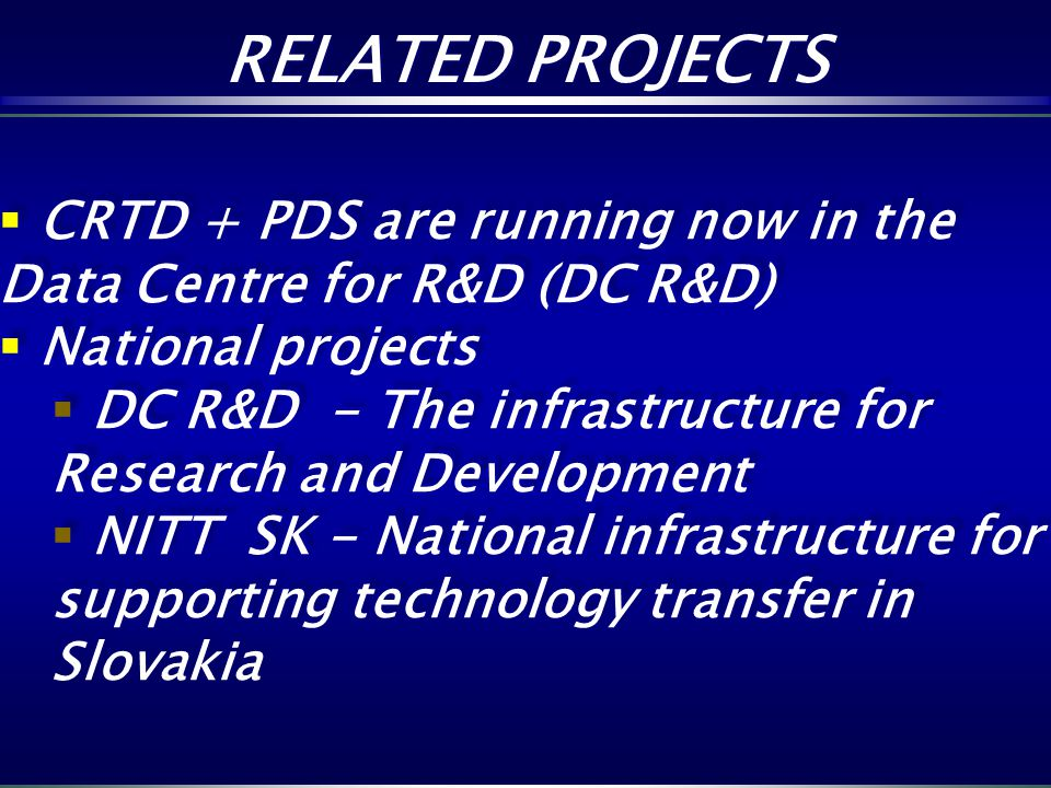 RELATED PROJECTS CRTD + PDS are running now in the Data Centre for R&D (DC R&D) National projects.