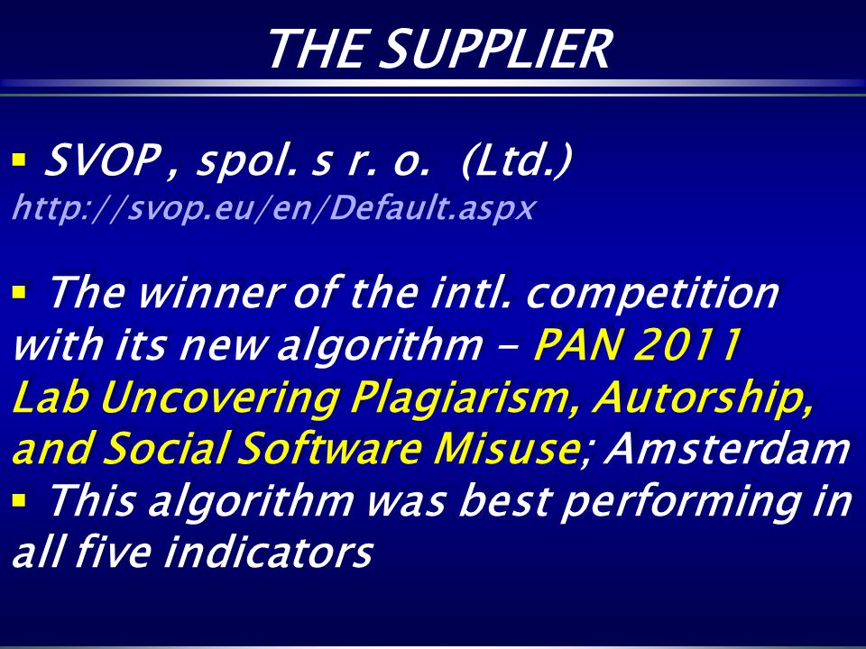 THE SUPPLIER SVOP , spol. s r. o. (Ltd.) http://svop.eu/en/Default.aspx.