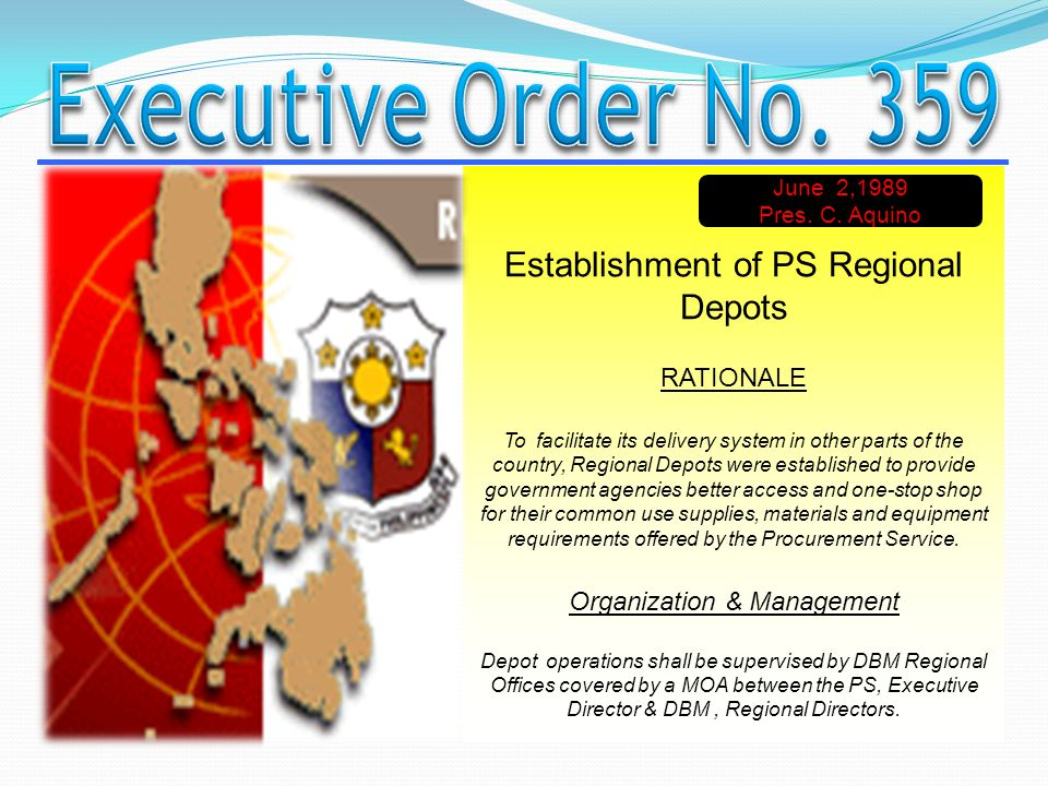 Executive Order No. 359 Establishment of PS Regional Depots RATIONALE