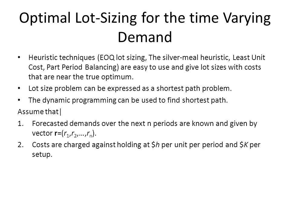Optimal Lot-Sizing for the time Varying Demand