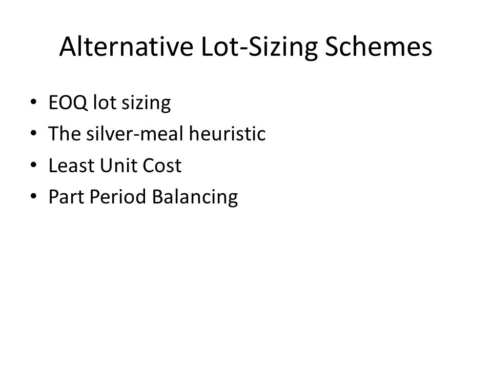 Alternative Lot-Sizing Schemes