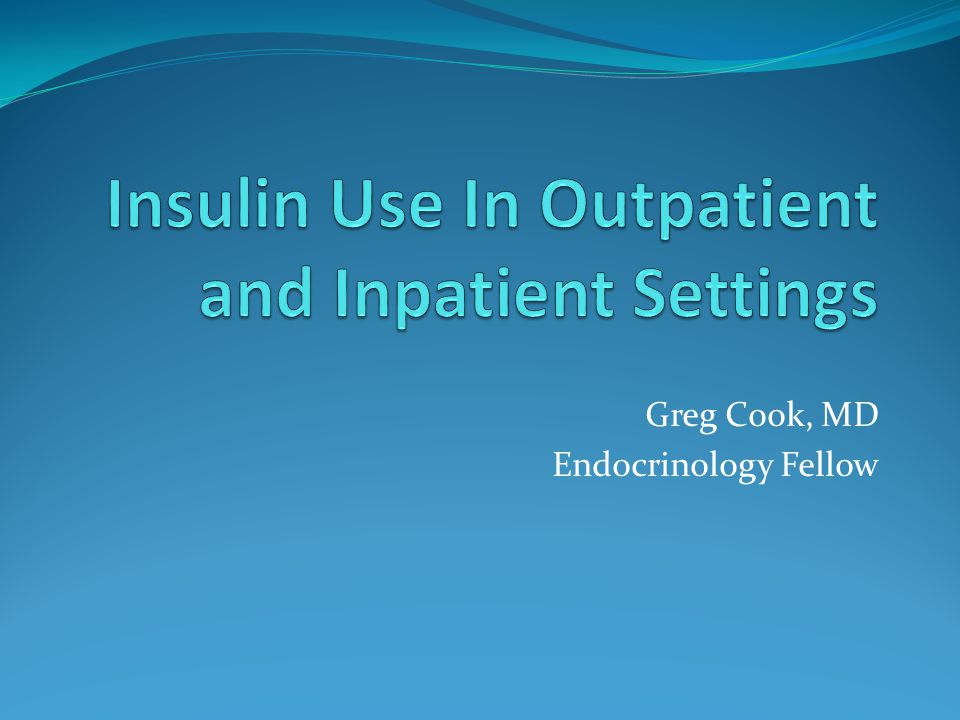 Insulin Use In Outpatient and Inpatient Settings