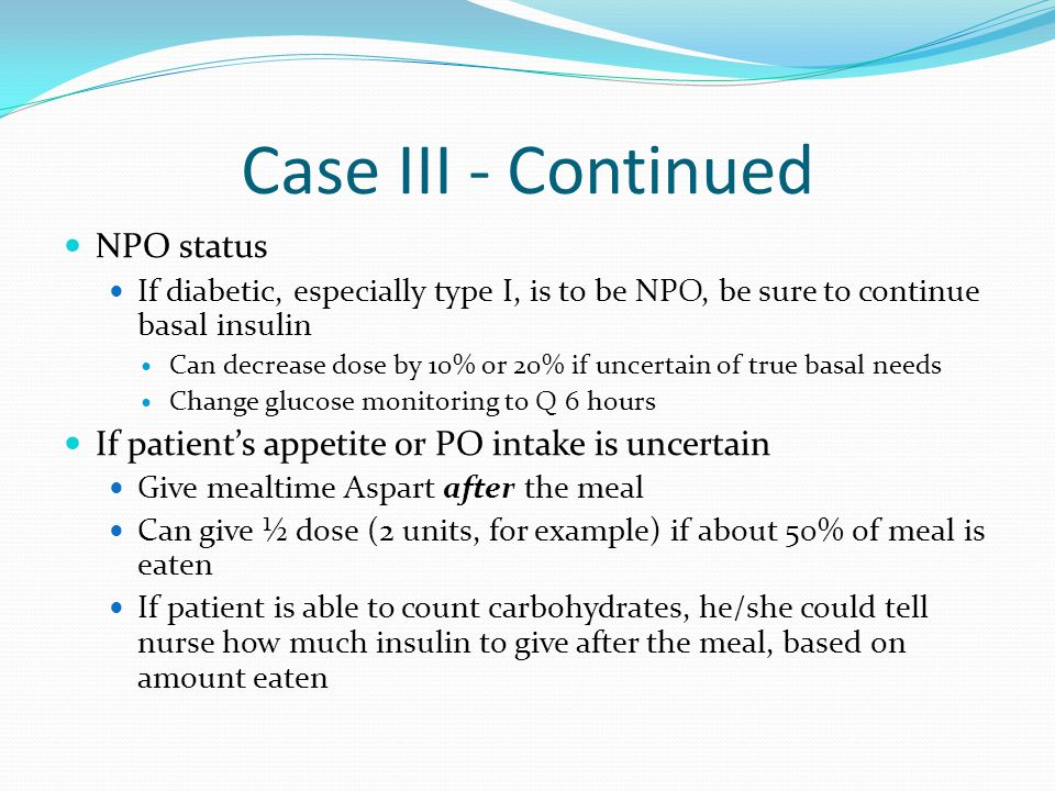 Case III - Continued NPO status