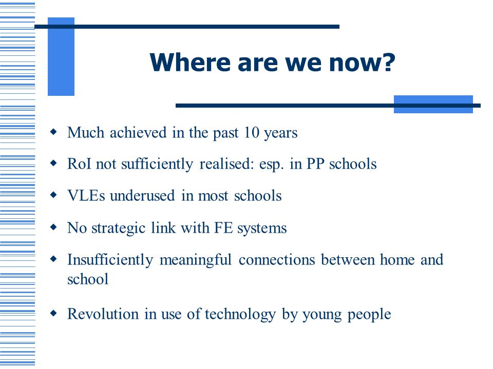 Where are we now Much achieved in the past 10 years