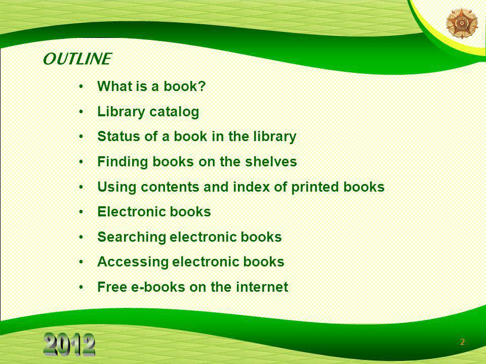 OUTLINE What is a book Library catalog