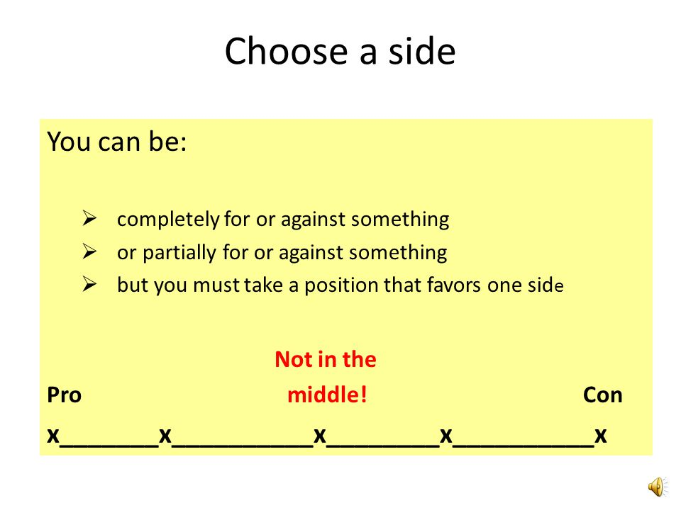 Choose a side You can be: x_______x__________x________x__________x
