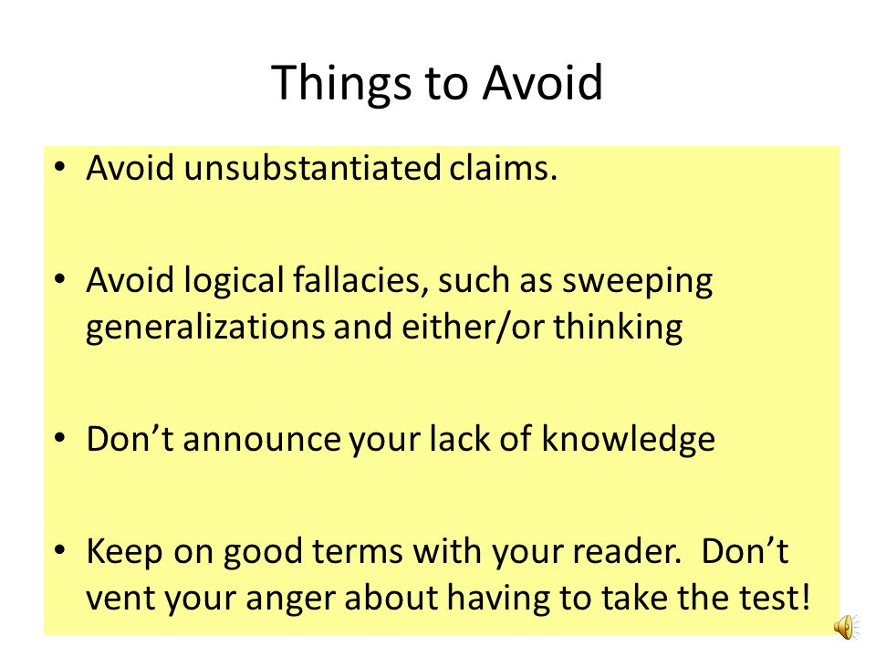 Things to Avoid Avoid unsubstantiated claims.