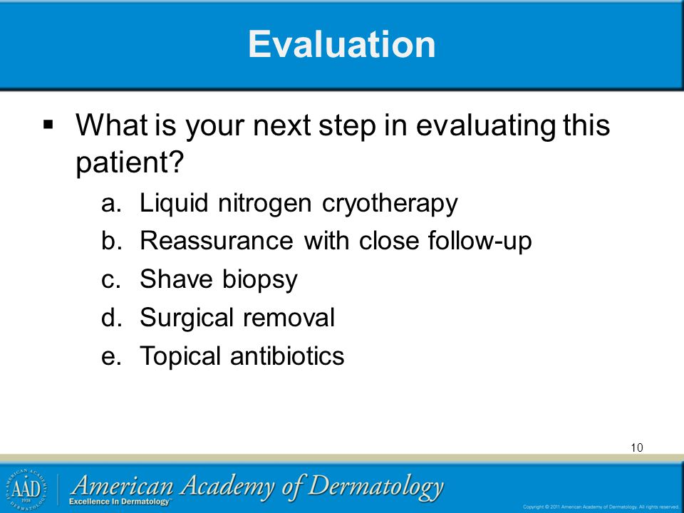 Evaluation What is your next step in evaluating this patient