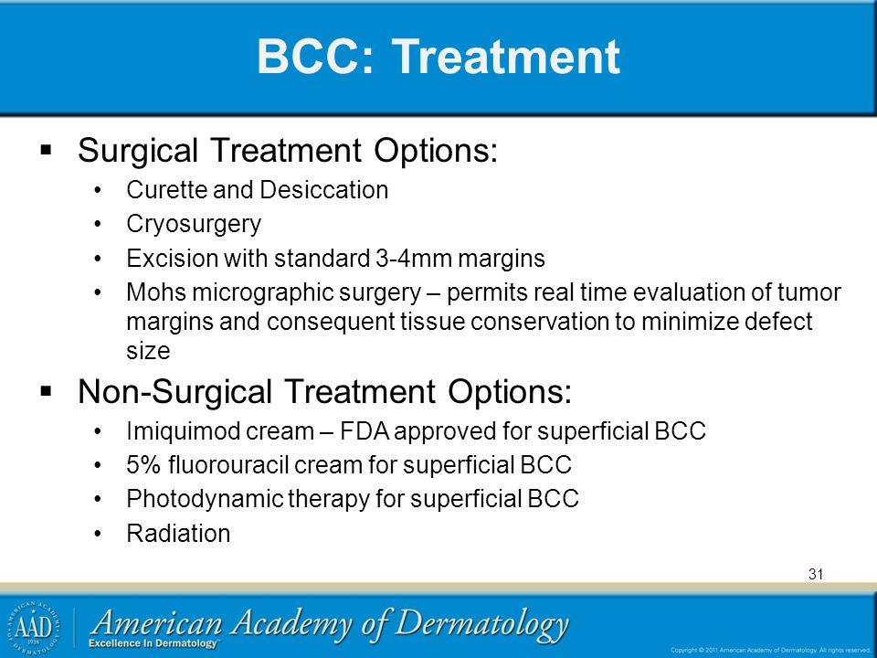 BCC: Treatment Surgical Treatment Options: