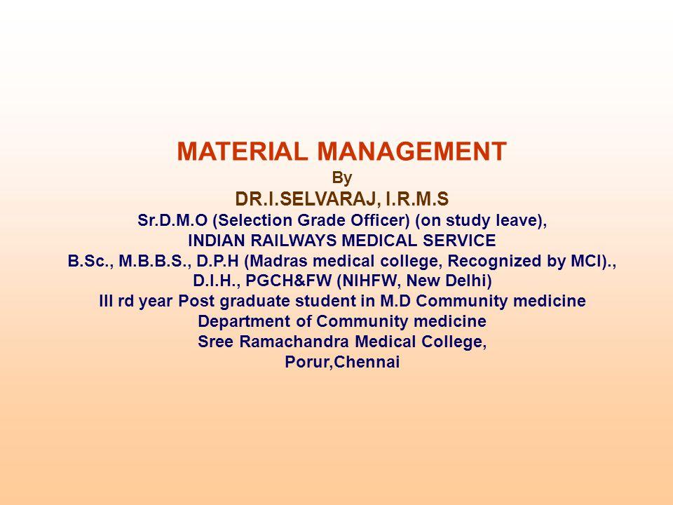 MATERIAL MANAGEMENT DR.I.SELVARAJ, I.R.M.S By