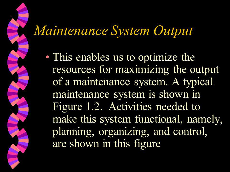 Maintenance System Output