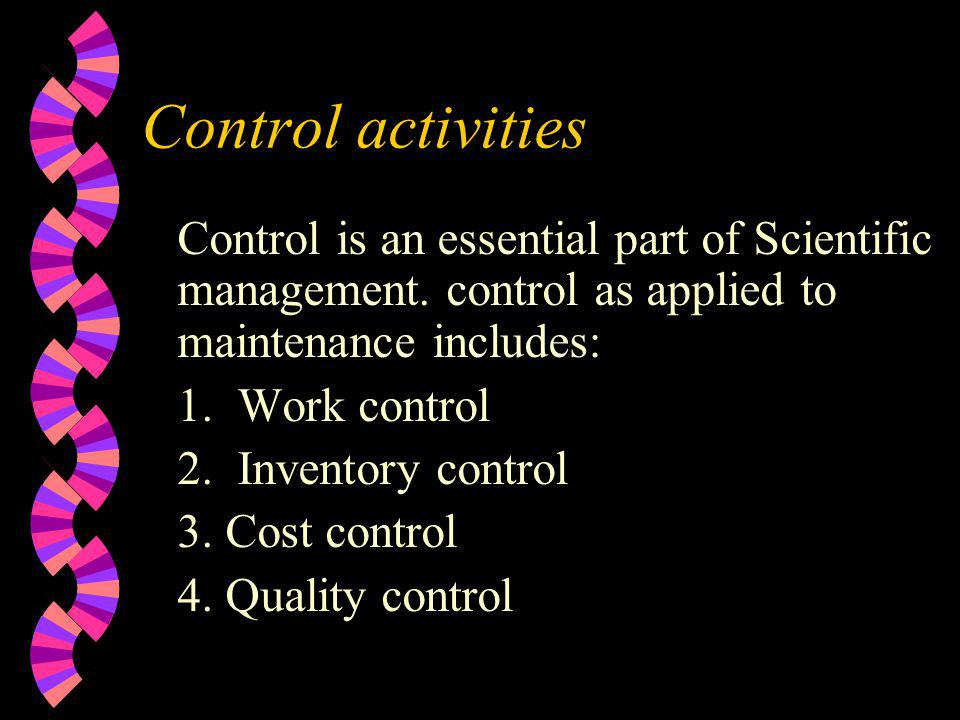 Control activities 1. Work control 2. Inventory control