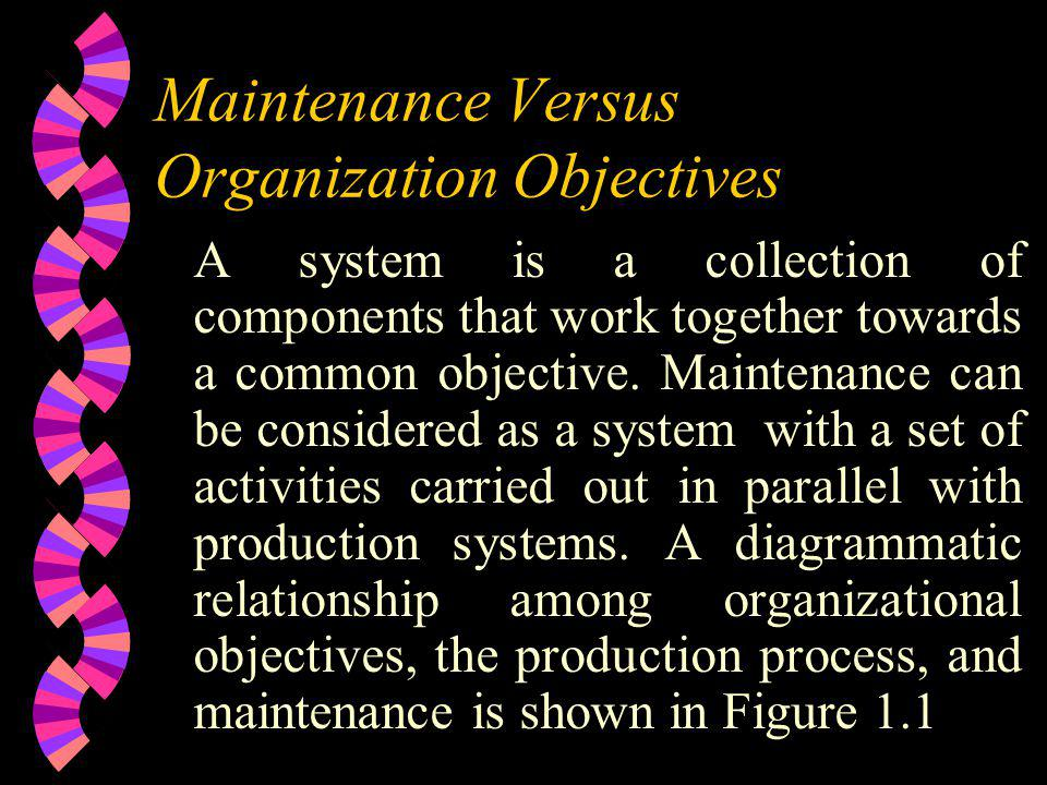 Maintenance Versus Organization Objectives
