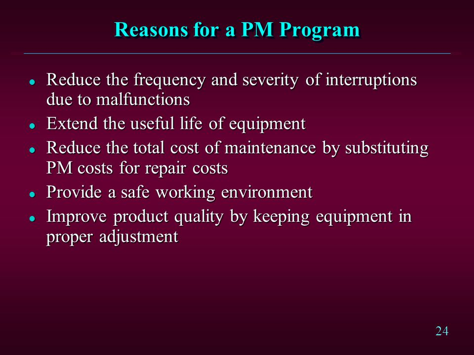 Reasons for a PM Program