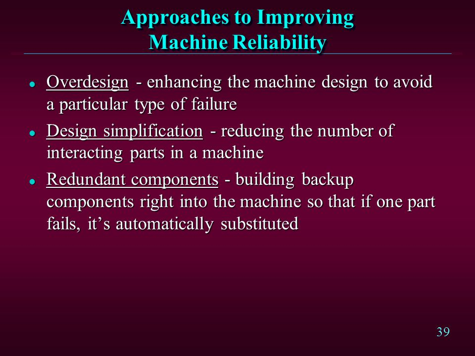 Approaches to Improving Machine Reliability