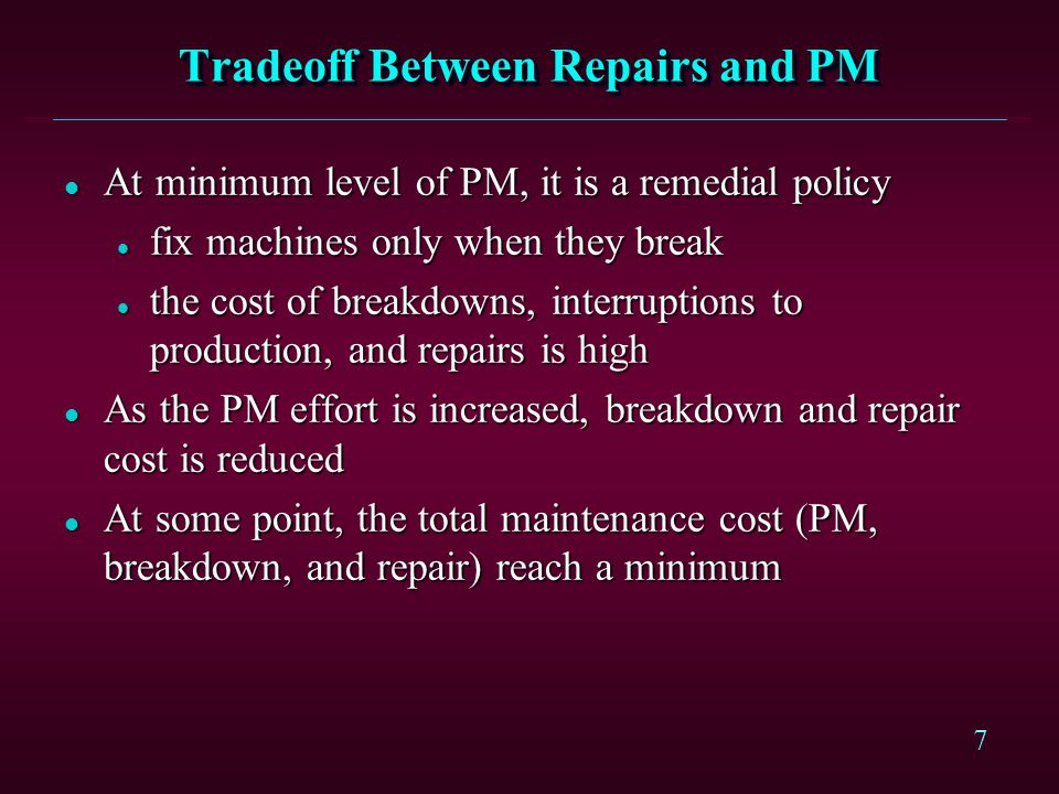 Tradeoff Between Repairs and PM